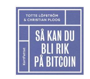 snabbguide bli rik på bitcoin