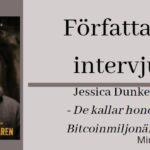 Intervju med Jessica Dunkers (De kallar honom Bitcoinmiljonären)