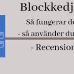 Blockkedjan – Så fungerar den, så använder den – Recension